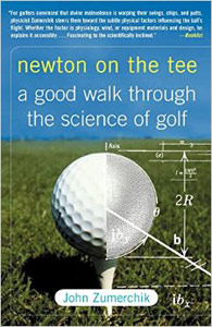 Newton on the Tee: a Good Walk through the Science of Golf by John ZumerchikMore info>>