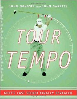 Tour Tempo: Golf's Last Secret Finally Revealed by John NovoselMore info>>